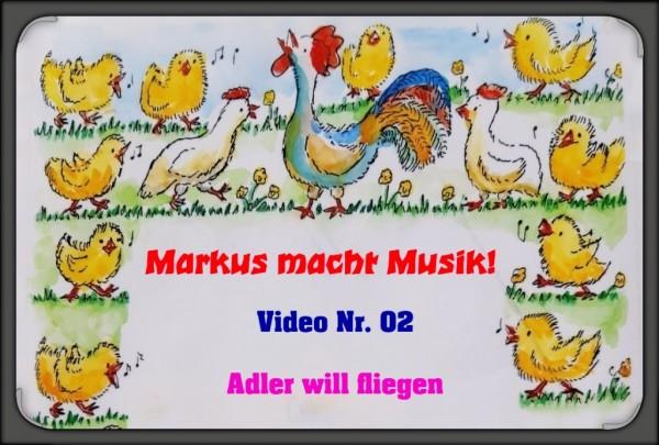 Markus macht Musik - Videostunde 2 Adler will fliegen