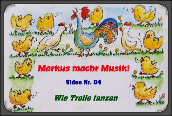 Markus macht Musik - Videostunde 4 Wie Trolle tanzen