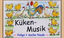 Musi-Kuss Küken-Musik Folge 1 (Arche Noah)