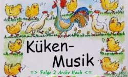 Musi-Kuss Küken-Musik Folge 2 (Arche Noah)
