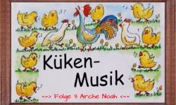 Musi-Kuss Küken-Musik Folge 3 (Arche Noah)