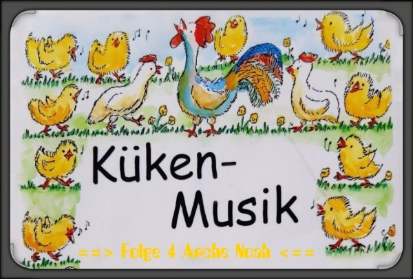 Musi-Kuss Küken-Musik Folge 4 (Arche Noah)