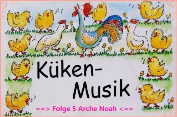 Musi-Kuss Küken-Musik Folge 5 (Arche Noah)